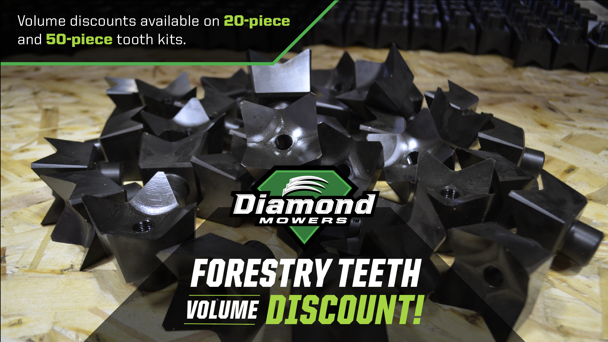 Volume Discount on Forestry Teeth